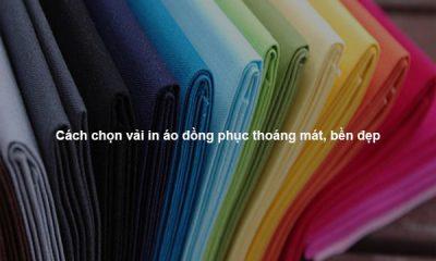 Cách chọn vải in áo đồng phục thoáng mát, bền đẹp