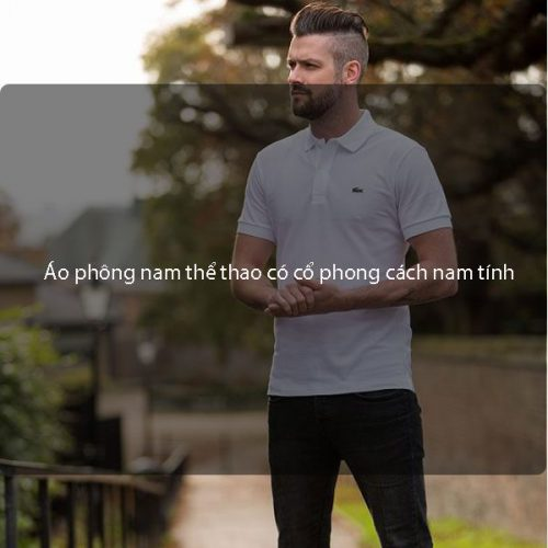 Áo phông nam thể thao có cổ phong cách nam tính