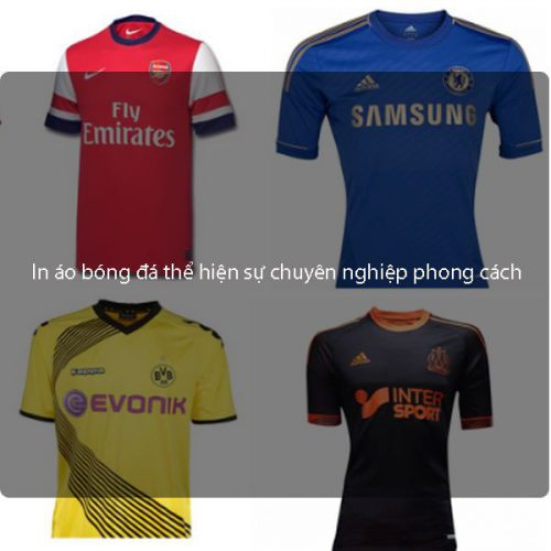 In áo bóng đá thể hiện sự chuyên nghiệp chuẩn phong cách
